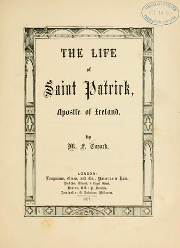 Download The life of Saint Patrick, Apostle of Ireland