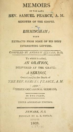 Memoirs of the late Rev. Samuel Pearce, A.M. minister of the gospel in Birmingham