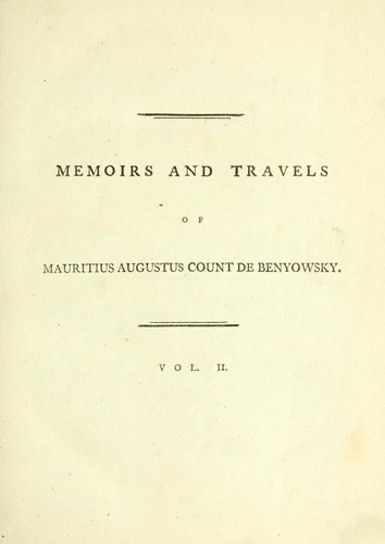 Memoirs and travels of Mauritius Augustus, count de Benyowsky.