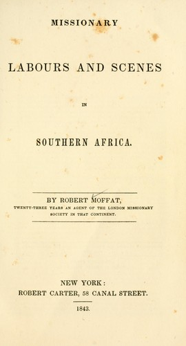 Missionary labours and scenes in Southern Africa.