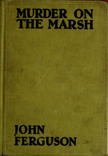 Murder on the marsh by Ferguson, John Alexander