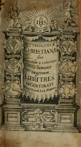 Mythologiae Christianae, sive, Virtutum &amp; vitiorum vitae humanae imaginum libri tres by Johann Valentin Andre