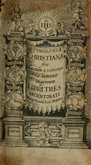 Cover of: Mythologiae Christianae, sive, Virtutum &amp; vitiorum vitae humanae imaginum libri tres by Johann Valentin Andre