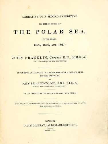 Narrative of a second expedition to the shores of thepolar sea, in the years 1825, 1826, and 1827