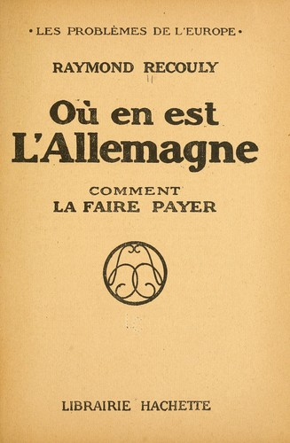 Ou en est l&#39;Allemagne? by Raymond Recouly