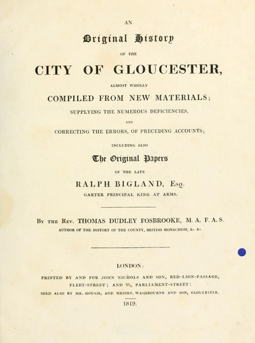 An original history of the city of Gloucester by Thomas Dudley Fosbroke