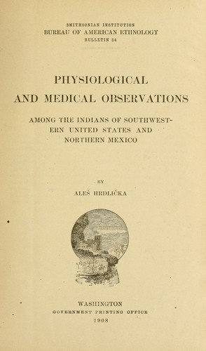 Physiological and medical observations among the Indians of southwestern United States and northern Mexico