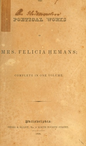 The poetical works of Mrs. Felicia Hemans by Felicia Dorothea Browne Hemans, Hemans Mrs