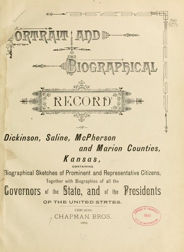 Portrait and biographical record of Dickinson, Saline, McPherson and Marion counties by