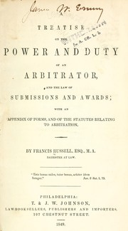 A treatise on the power and duty of an arbitrator, and the law of submissions and awards by Russell, Francis