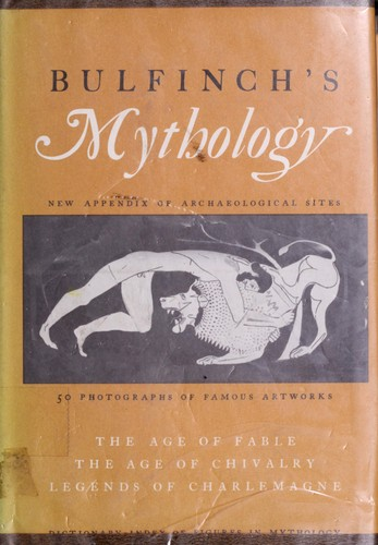 Mythology: The age of fable, The age of chivalry, Legends of Charlemagne.