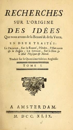 Recherches sur l'origine des idées que nous avons de la beauté & de la vertu