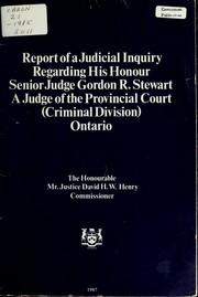 Report of a judicial inquiry regarding His Honour Senior Judge Gordon R. Stewart, a judge of the Provincial Court (Criminal Division) Ontario PDF