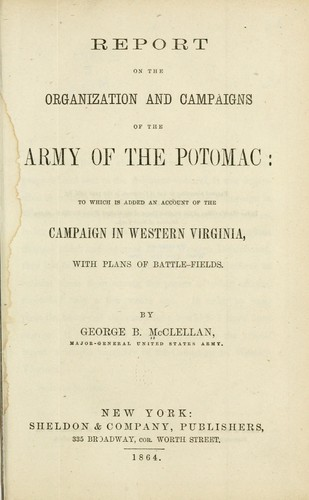 Download Report on the organization and campaigns of the Army of the Potomac