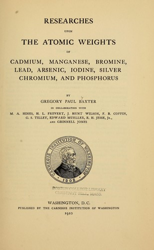 Download Researches upon the atomic weights of cadmium, manganese, bromine, lead, arsenic, iodine, silver, chromium, and phosphorus