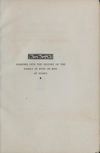 Searches into the history of the family of Byne or Bine of Sussex by Walter Charles Renshaw