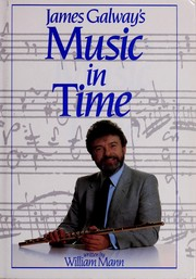 James Galway's music in time by William Mann, William Mann