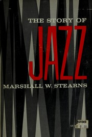 The story of jazz by Marshall Winslow Stearns