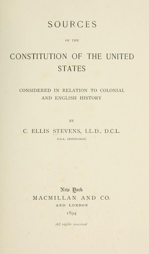 Download Sources of the Constitution of the United States, considered in relation to colonial and English history