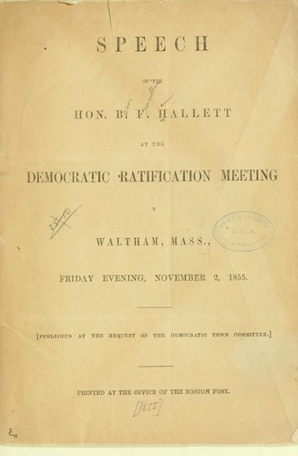 Download Speech of the Hon. B. F. Hallett at the Democratic ratification meeting in Waltham, Mass., Friday evening, November 2, 1855.