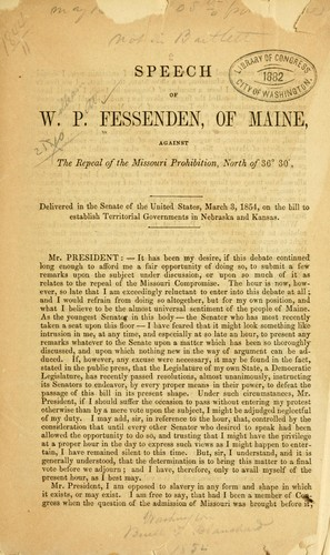 Download Speech of W. P. Fessenden, of Maine, against the repeal of the Missouri prohibition, north of 36⁰ 30′.