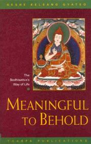 Meaningful to Behold by Kelsang Gyatso, Kelsang Gyatso Geshe