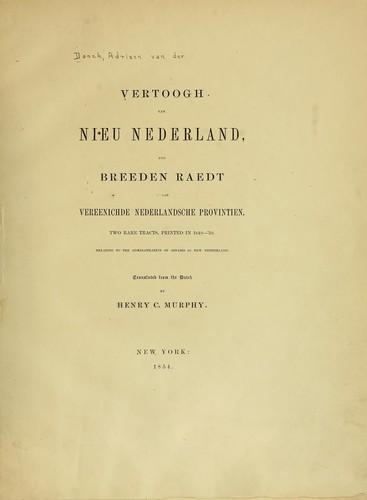 Vertoogh van Nieu Nederland; and Breeden raedt aende Vereenichde Nederlandsche provintien.