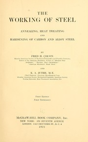 The working of steel, annealing, heat treating, and hardening of carbon and alloy steel PDF