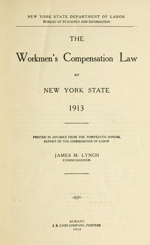 The Workmen's compensation law of New York state, 1913.