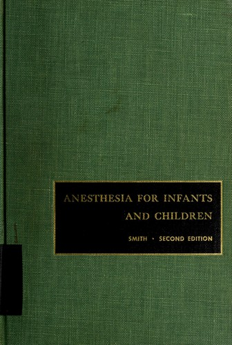 Anesthesia for infants and children.