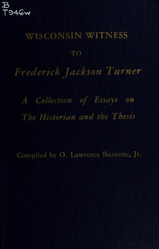 Download Wisconsin witness to Frederick Jackson Turner