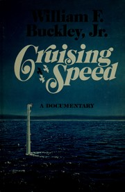 Cruising speed--a documentary by William F. Buckley