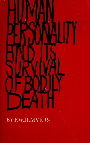 Download Human personality and its survival of bodily death.