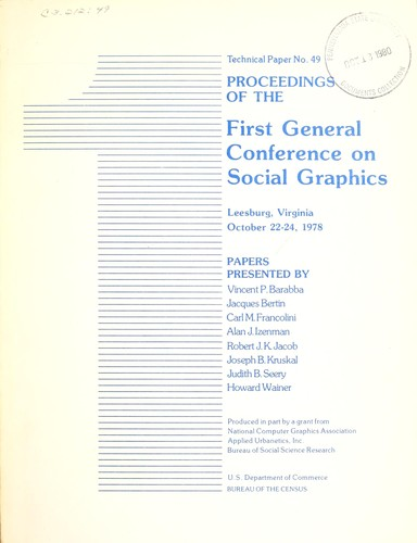 Download Proceedings of the First General Conference on Social Graphics, Leesburg, Virginia, October 22-24, 1978