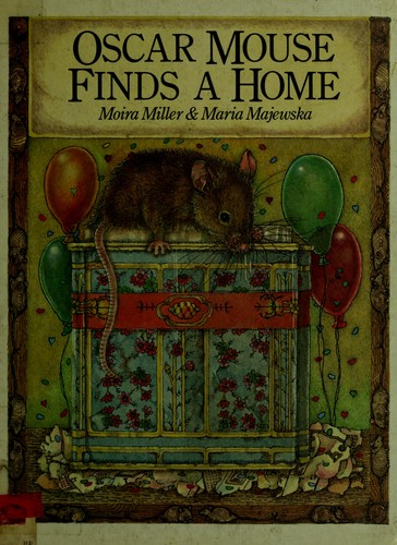 Oscar Mouse finds a home by Moira Miller