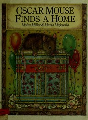 Cover of: Oscar Mouse finds a home | Moira Miller