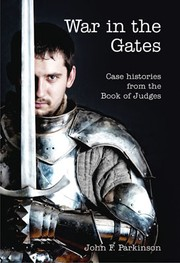 Cover of: War in the gates: Case Histories from the Book of Judges by