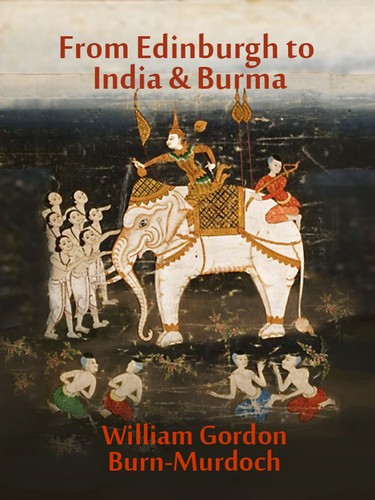 From Edinburgh to India & Burmah