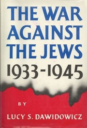 Cover of: The war against the Jews, 1933-1945 by Lucy S. Dawidowicz