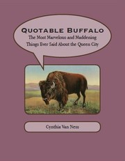 Quotable Buffalo by Cynthia Van Ness