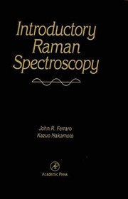 Introductory Raman spectroscopy by John R. Ferraro
