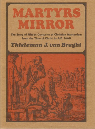 The bloody theater, or, Martyrs' mirror