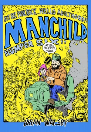Manchild 6: Bye Bye Punk Rock... Hello Adulthood by 