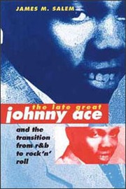 Cover of: The Late Great Johnny Ace by 
