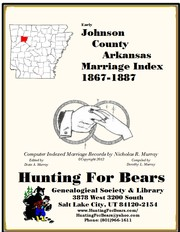 Early Johnson County Arkansas Marriage Records 1867-1887 by Nicholas Russell Murray, Dorothy Ledbetter Murray