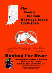 Early Clay County Indiana Marriage Index 1826-1920 PDF
