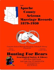 Early Apache County Arizona Marriage Index 1879-1930 by Dorothy Leadbetter Murray, Nicholas Russell Murray