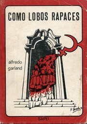 Cover of: Como lobos rapaces by Alfredo Garland Barron