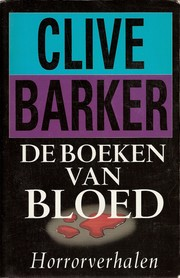 Cover of:  by Clive Barker ; [vert. uit het Engels door Hugo Kuipers ... et al.]