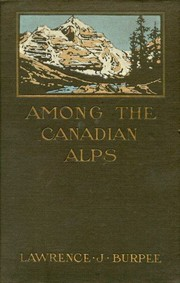 Among the Canadian Alps by Lawrence J. Burpee